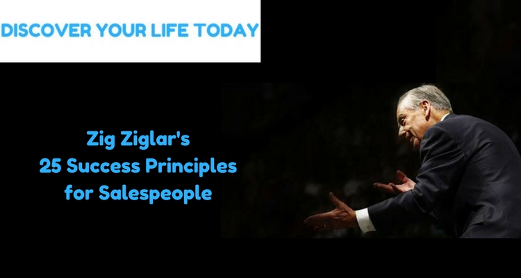 Zig Ziglar's 25 Success Principles for Salespeople