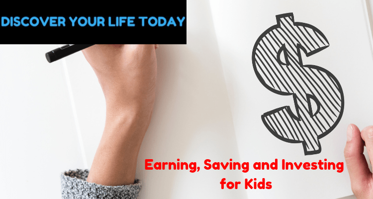 Earning, Saving and Investing for Kids