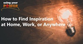 How to find inspiration at home, work or anywhere