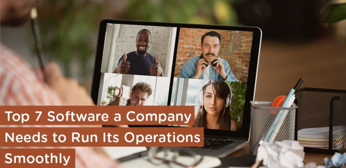 Top 7 Software a Company Needs to Run Its Operations remotely