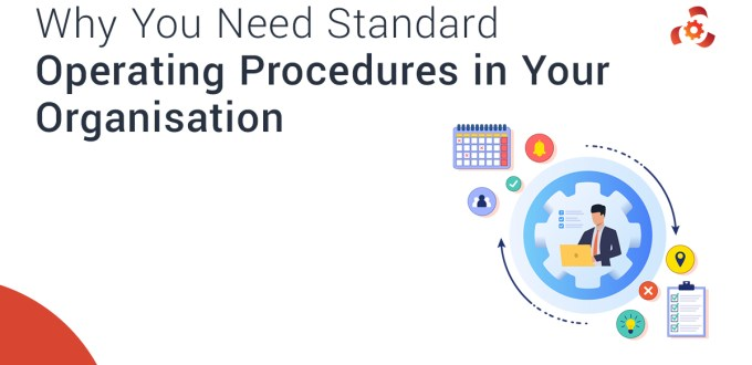 7 Reasons Why You Need Standard Operating Procedures