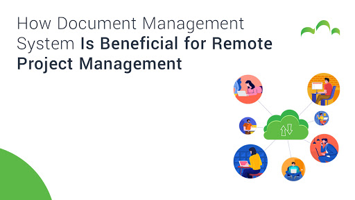 How Document Management System Is Beneficial for Remote Project Management
