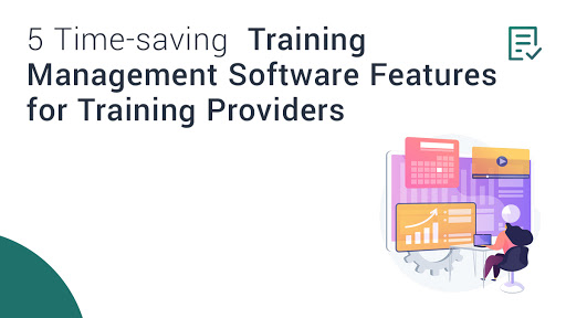 5 Time-saving Training Management Software Features for Trainers