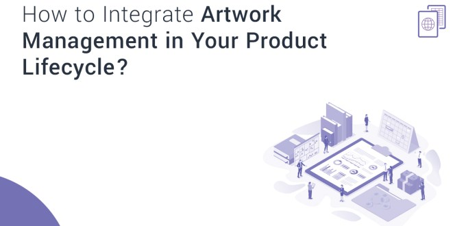 How to Integrate Artwork Management in Your Product Lifecycle?