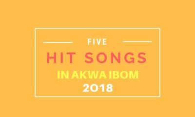 Five-Hit-Songs-in-Akwa-Ibom-2018