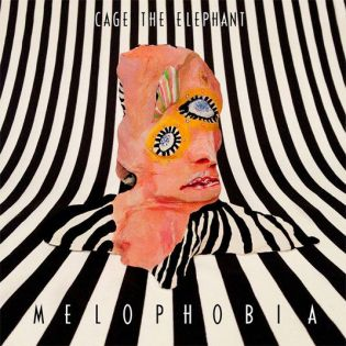 CAGE THE ELEPHANT - MELOPHOBIA (2013)