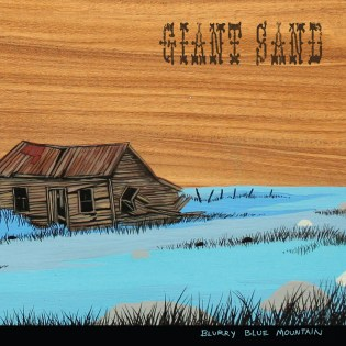 GIANT SAND - BLURRY BLUE MOUNTAIN (2010)