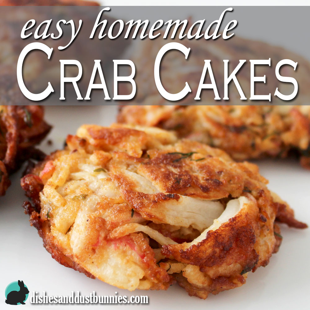 Easy Homemade Crab Cakes from Dishes & Dust Bunnies