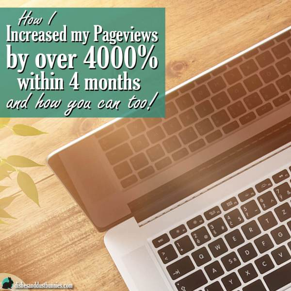 How I Increased my Pageviews by over 4000% within 4 months and how you can too!