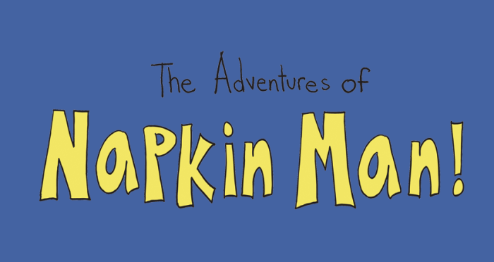 The Adventures of Napkin Man