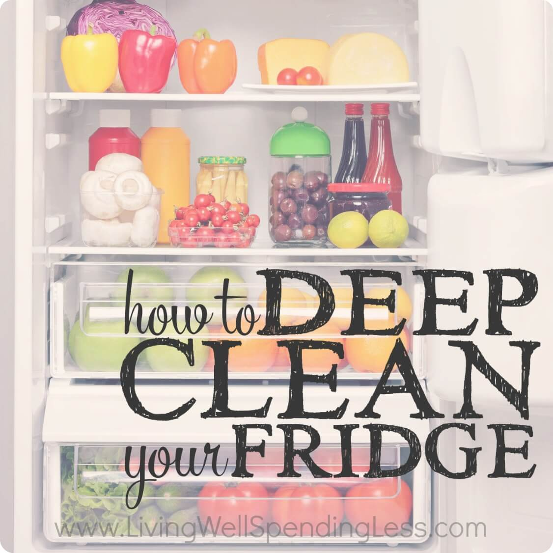 How to Deep Clean Your Fridge from Living Well Spending Less