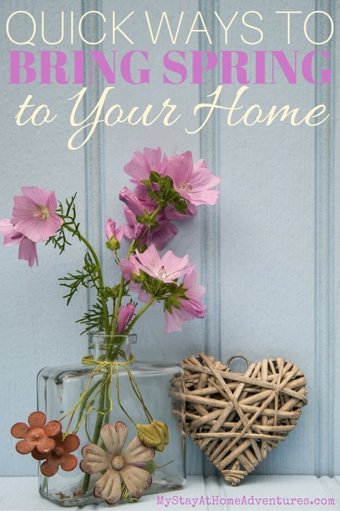 Quick Ways to Bring Spring to Your Home from My Stay at Home Adventures