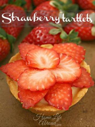 Strawberry Tartlets from Home Life Abroad