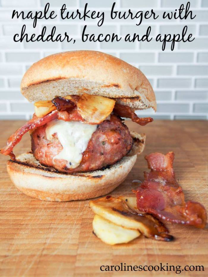 Maple Turkey Burger With Cheddar, Bacon and Apple from Caroline's Cooking