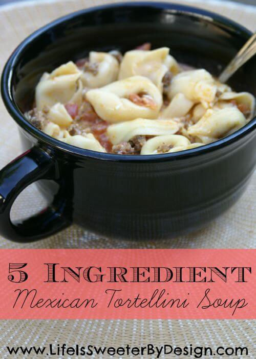5 Ingredient Mexican Tortellini Soup from Life is Sweeter by Design
