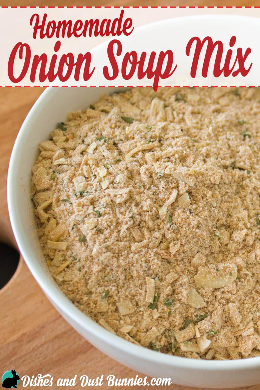 Homemade Onion Soup Mix Recipe from dishesanddustbunnies.com