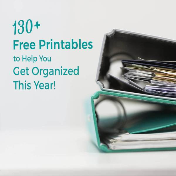 130+ Free Printables to Help You Get Organized This year!