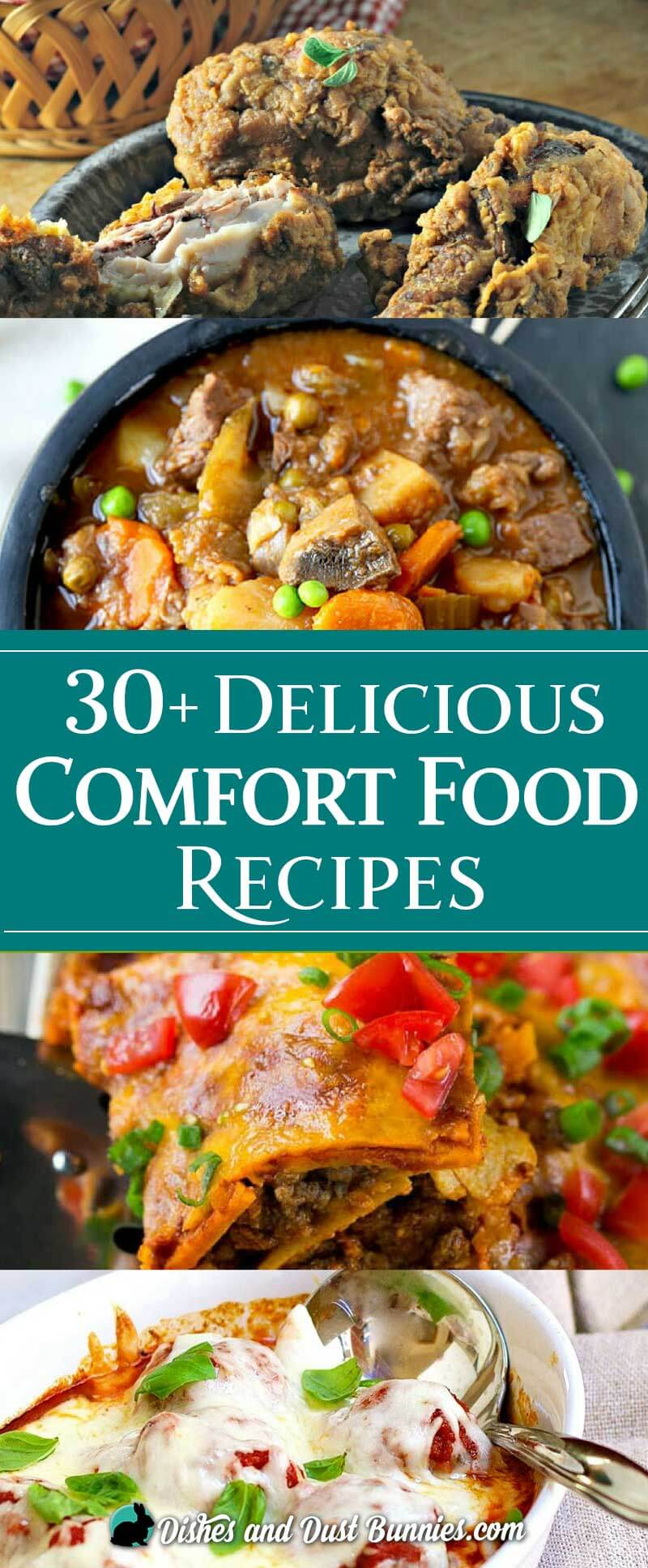 30+ Delicious Comfort Food Recipes - dishesanddustbunnies.com