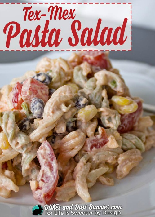 Tex-Mex Pasta Salad from Dishes & Dust Bunnies (for Life is Sweeter by Design)