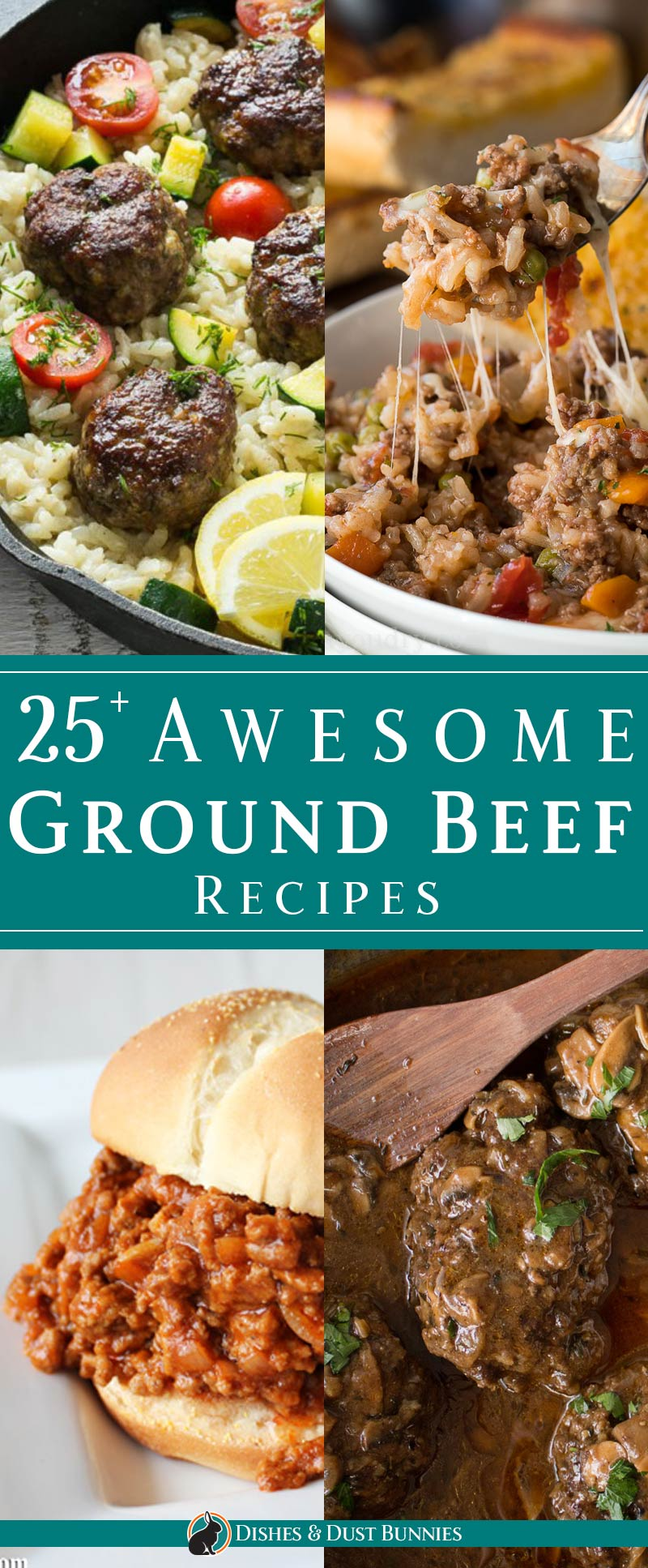 25+ Awesome Ground Beef Recipes - dishesanddustbunnies.com