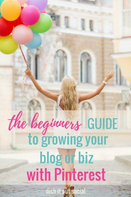 Pinterest for Beginners - The only guide you'll need to get started marketing and growing your blog or biz with Pinterest