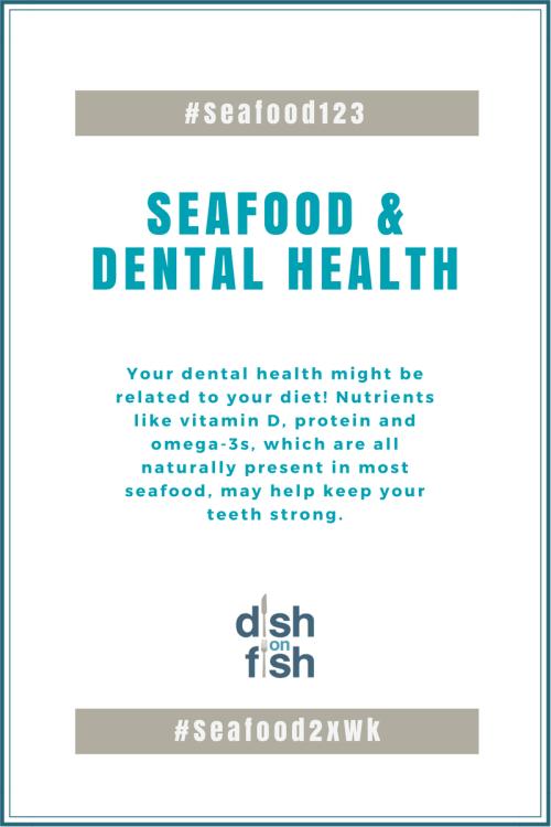 #Seafood123 Dental Health