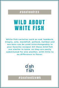 #Seafood123: Wild About White Fish