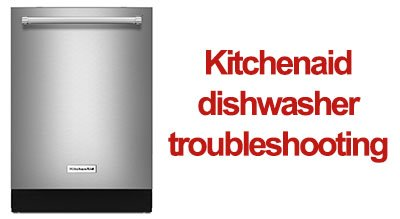 KitchenAid dishwasher troubleshooting KitchenAid