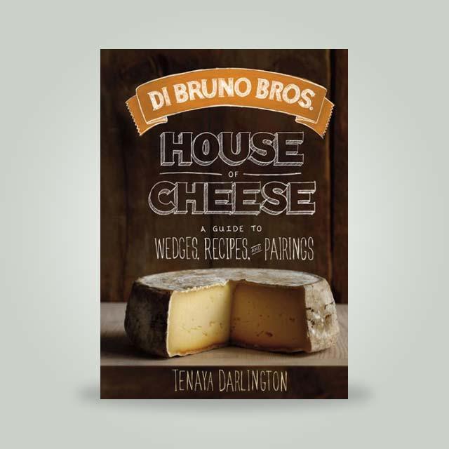 "Book, ""Di Bruno Bros. House of Cheese"" by Tenaya Darlington"