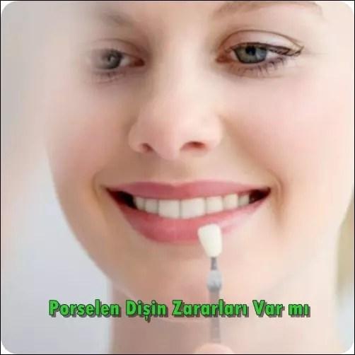 Porselen Dişin Zararları