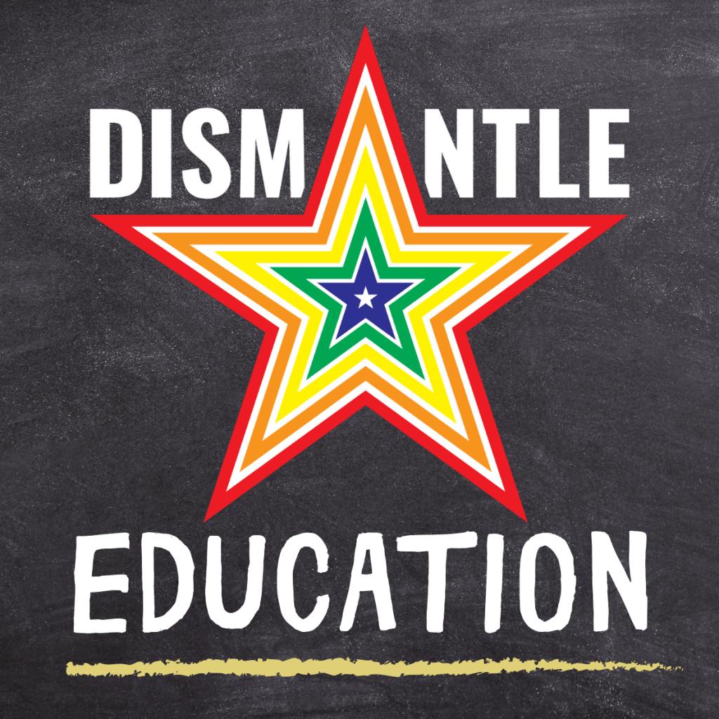 Dismantle Education logo on a chalkboard