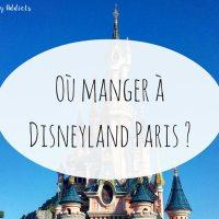 Où manger à Disneyland Paris ?