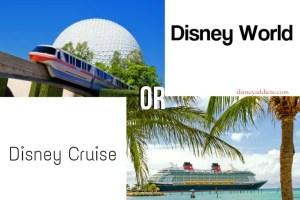 Disney World or Disney Cruise? 2