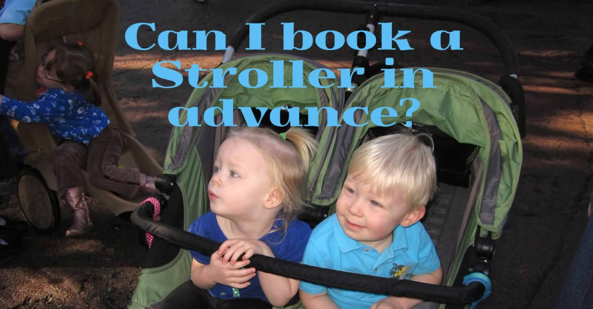 Can I Book a Stroller Rental in Advance?