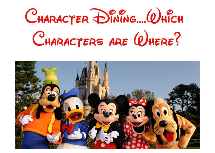 Character Dining at Walt Disney World – Which Characters are Where?
