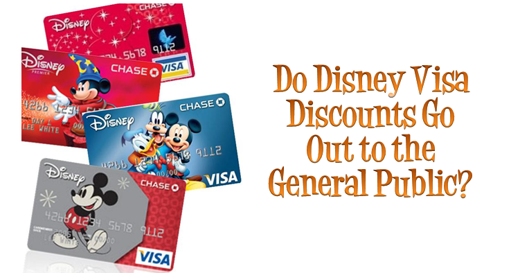 Do Disney Visa Discounts Go Out to the General Public?