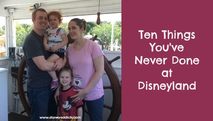 Ten Things You've Never Done at Disneyland