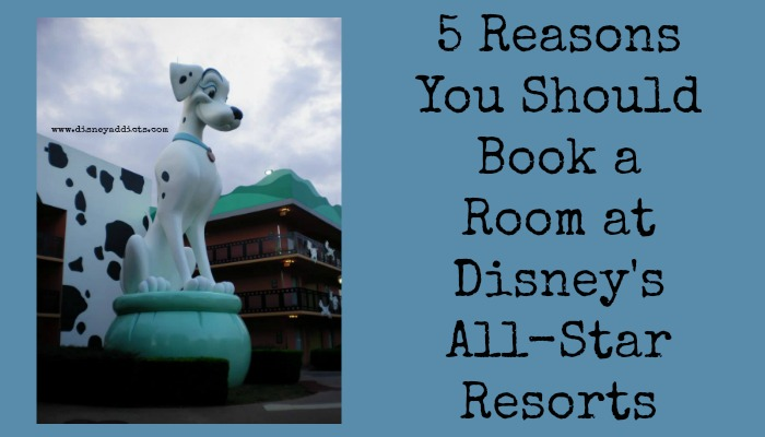 5 Reasons you should Book a Room at Disney's All-Star Resorts