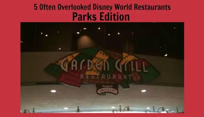 5 Often Overlooked Disney World Restaurants: Parks Edition