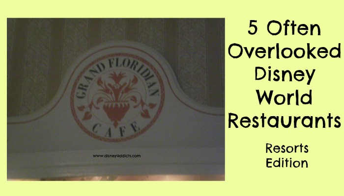 5 Often Overlooked Disney World Restaurants: Resorts Edition