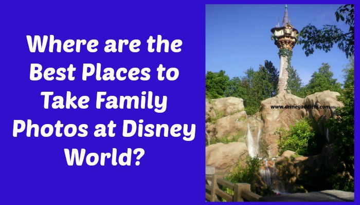 Where are the Best Places to Take Family Photos at Disney World?