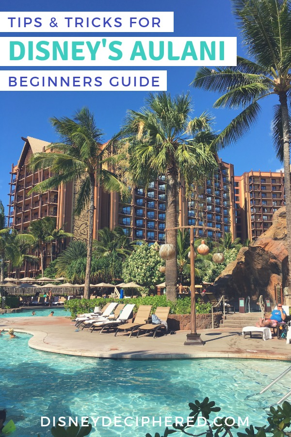 Tips for Aulani, a Disney Resort & Spa in Hawaii. Beginners' guide to the pools, dining, activities, and more at this Disney tropical destination on the island of O'ahu. #aulani #disney
