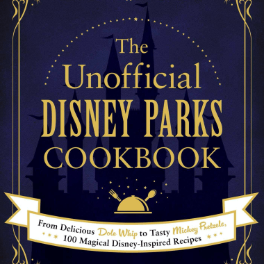 Unofficial Disney Parks Cookbook