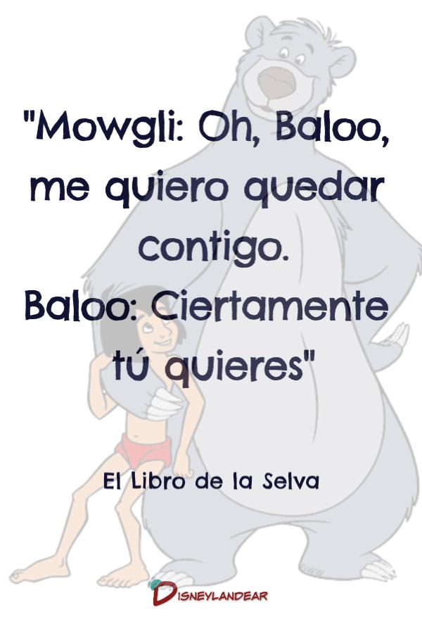 """Frase de Mowgli del Libro de la Selva que dice """"Oh Balooh me quiero quedar contigo"""""""
