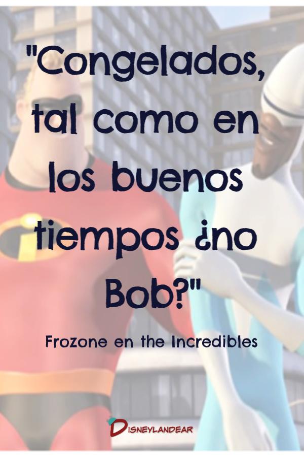 Frase de Frozone a Bob en la película la familia increíble