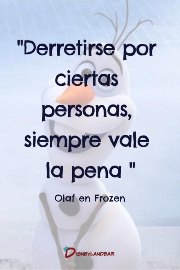 Frase de Olaf que dice Derretirse por ciertas personas siempre vale la pena
