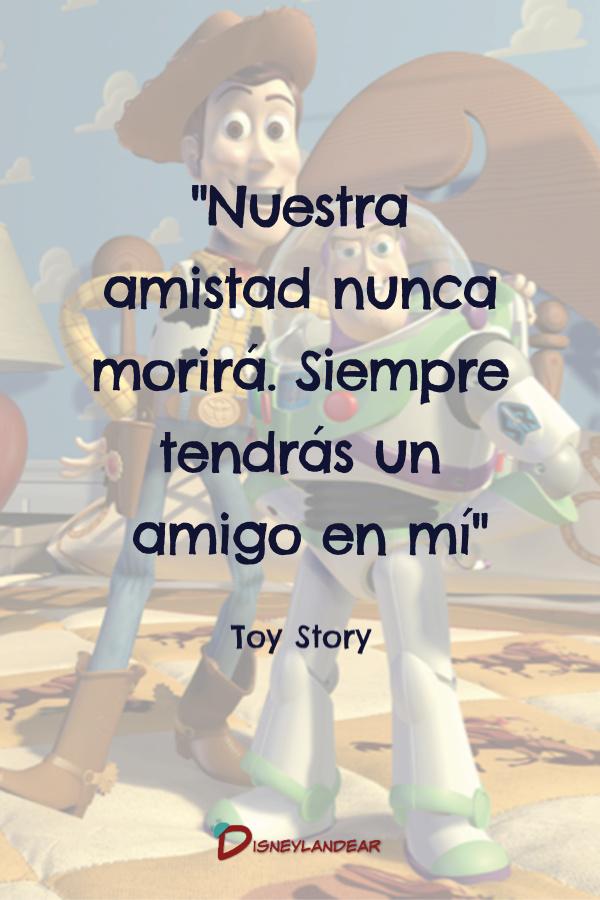 """Frase de Toy Story que dice """"Nuestra amistad nunca morir. Siempre tendrás un amigo en mi"""""""