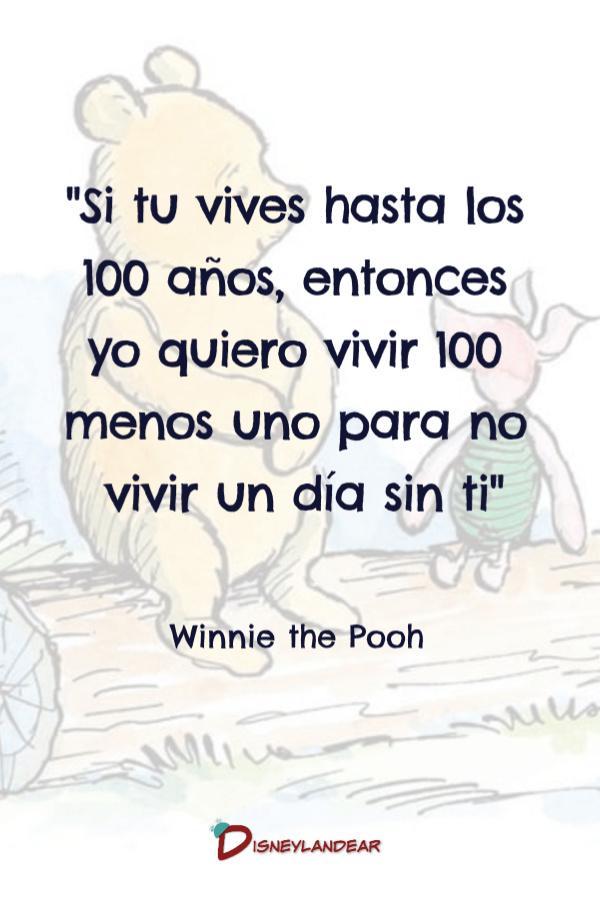 """Frase de Winnie de Pooh que dice """"Si tu vives hasta los 100 años entonces yo quiero vivir 100 menos uno"""