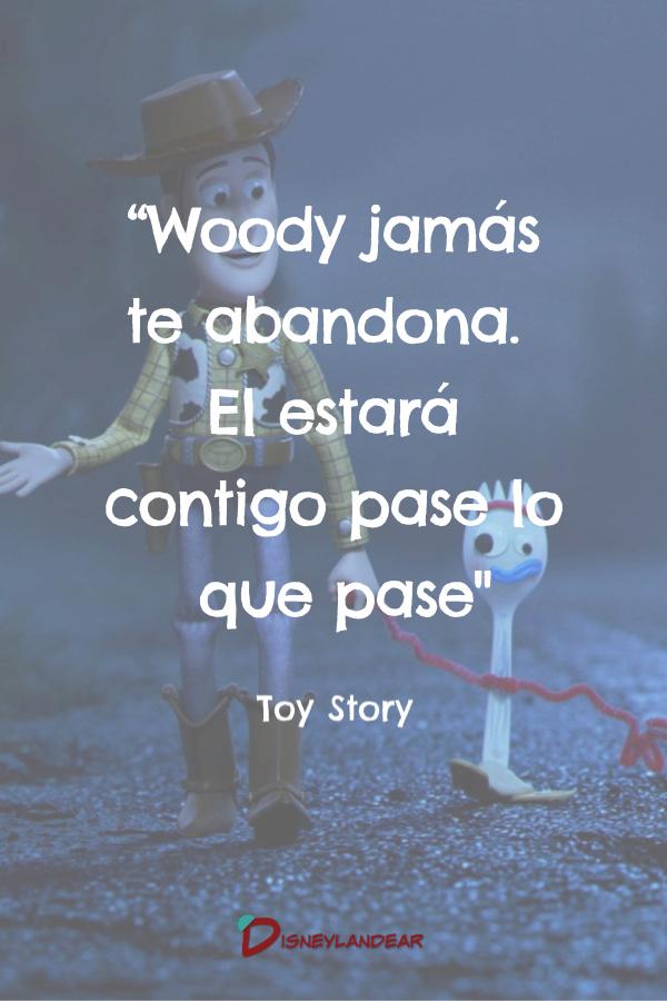"""Frase de amistad de Toy Story que dice """"Woody jamás te abandona. El estará contigo pase lo que pase"""""""