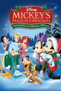 "Poster for the movie ""Mickey's Magical Christmas: Snowed in at the House of Mouse"""
